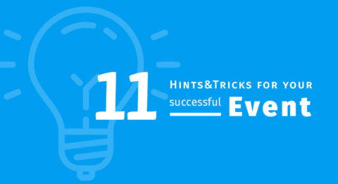 Hints&Tricks to make your successful events
